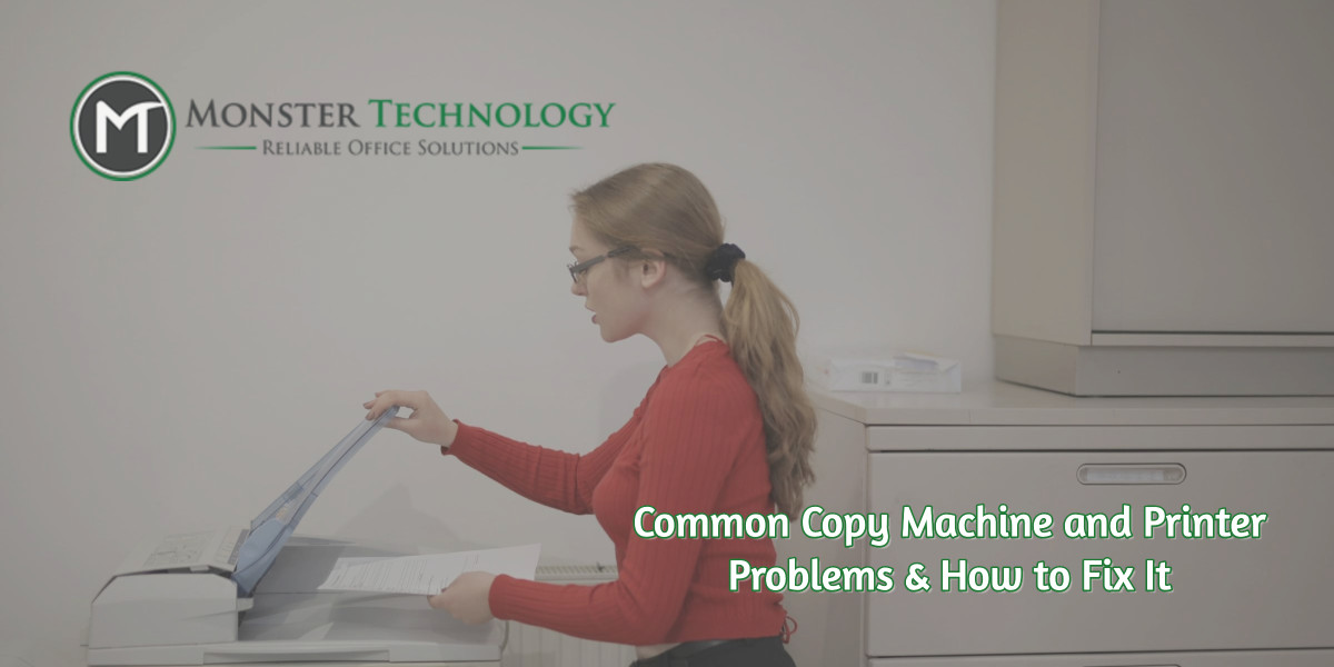 Common Copy Machine and Printer Problems & How to Fix It